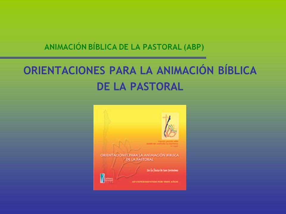 ANIMACIÓN BÍBLICA DE LA PASTORAL (ABP) UN POCO DE HISTORIA 1) Movimiento bíblico 2) Pastoral bíblica 3) Animación bíblica de la pastoral