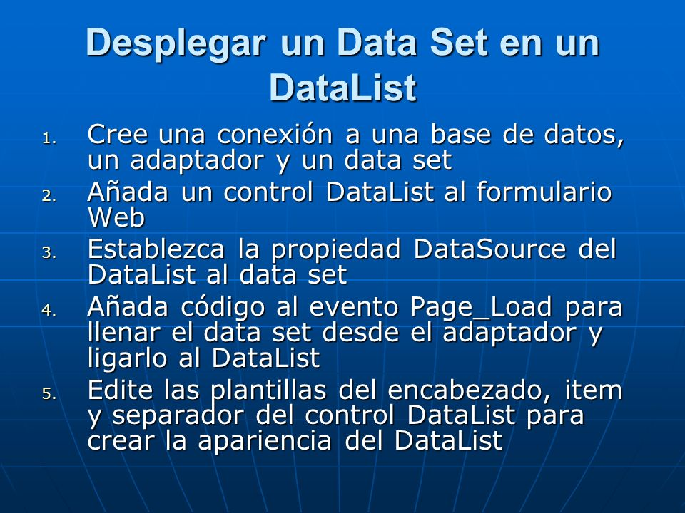 Desplegar un Data Set en un DataList 1.