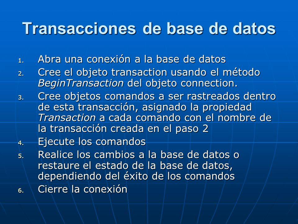 Transacciones de base de datos 1. Abra una conexión a la base de datos 2.