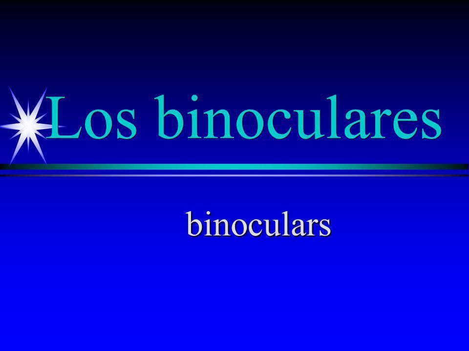 Los binoculares binoculars