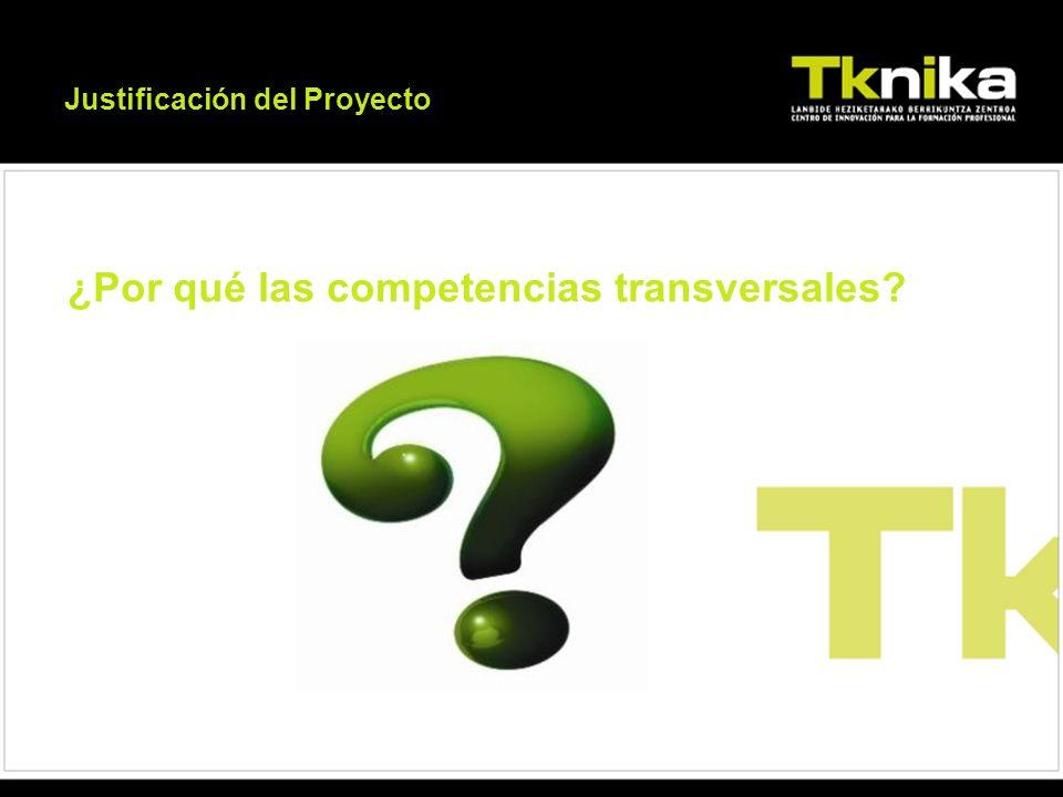 Justificación del Proyecto ¿Por qué las competencias transversales?