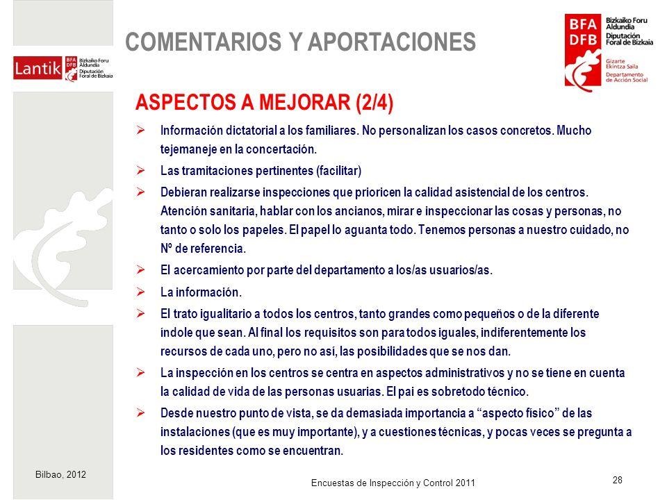 Bilbao, 2012 28 Encuestas de Inspección y Control 2011 ASPECTOS A MEJORAR (2/4) Información dictatorial a los familiares. No personalizan los casos co