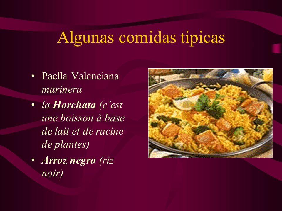 Algunas comidas tipicas Paella Valenciana marinera la Horchata (cest une boisson à base de lait et de racine de plantes) Arroz negro (riz noir)