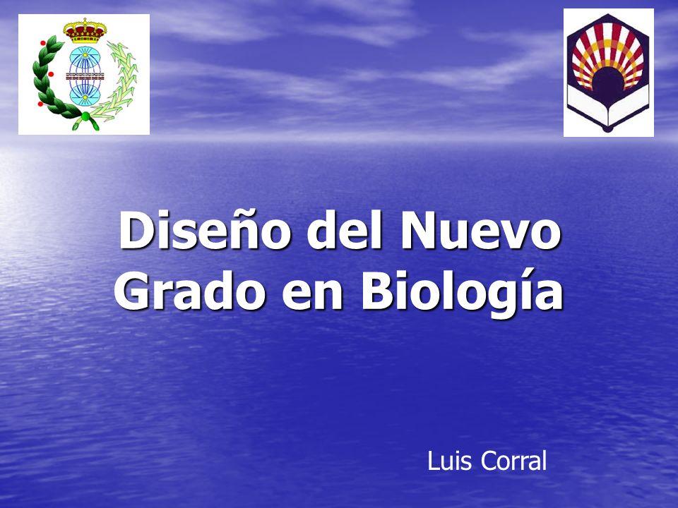 Diseño del Nuevo Grado en Biología Luis Corral