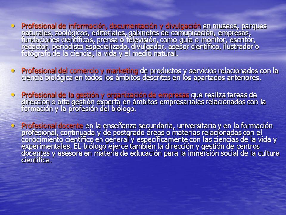 Profesional de información, documentación y divulgación en museos, parques naturales, zoológicos, editoriales, gabinetes de comunicación, empresas, f