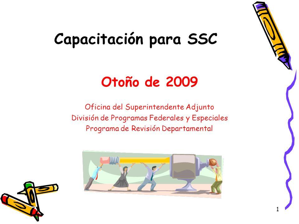 1 Capacitación para SSC Otoño de 2009 Oficina del Superintendente Adjunto División de Programas Federales y Especiales Programa de Revisión Departamen