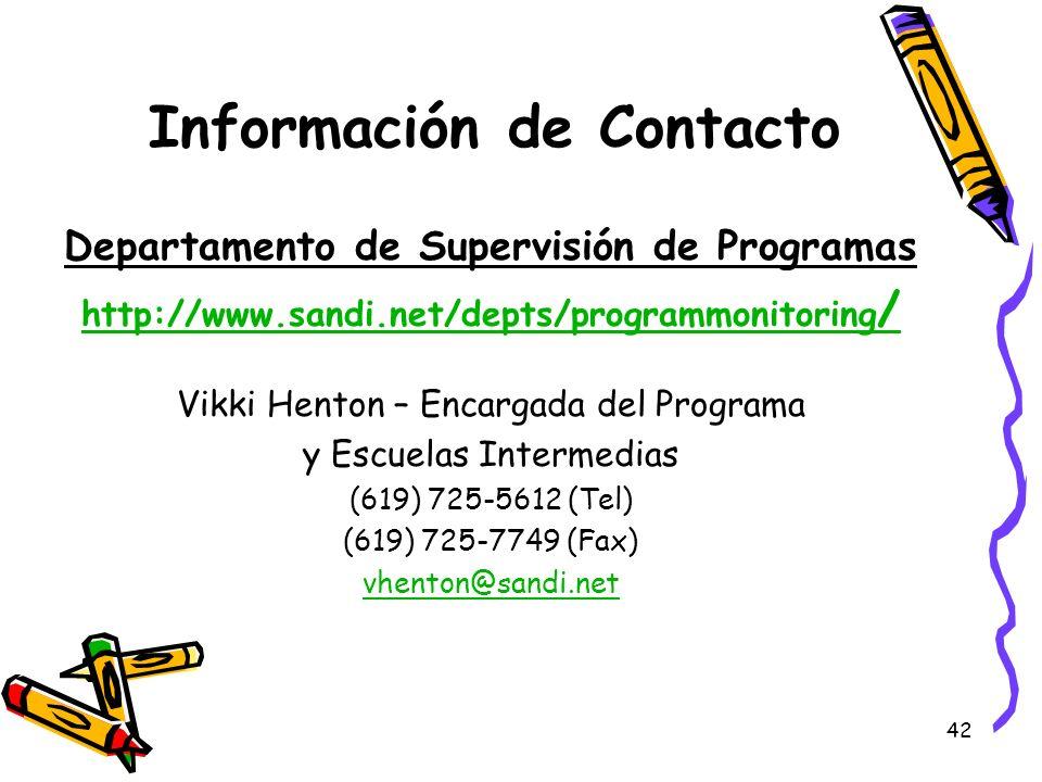 42 Información de Contacto Departamento de Supervisión de Programas http://www.sandi.net/depts/programmonitoring / Vikki Henton – Encargada del Progra