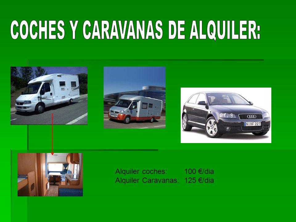 Alquiler coches: 100 /dia Alquiler Caravanas: 125 /dia