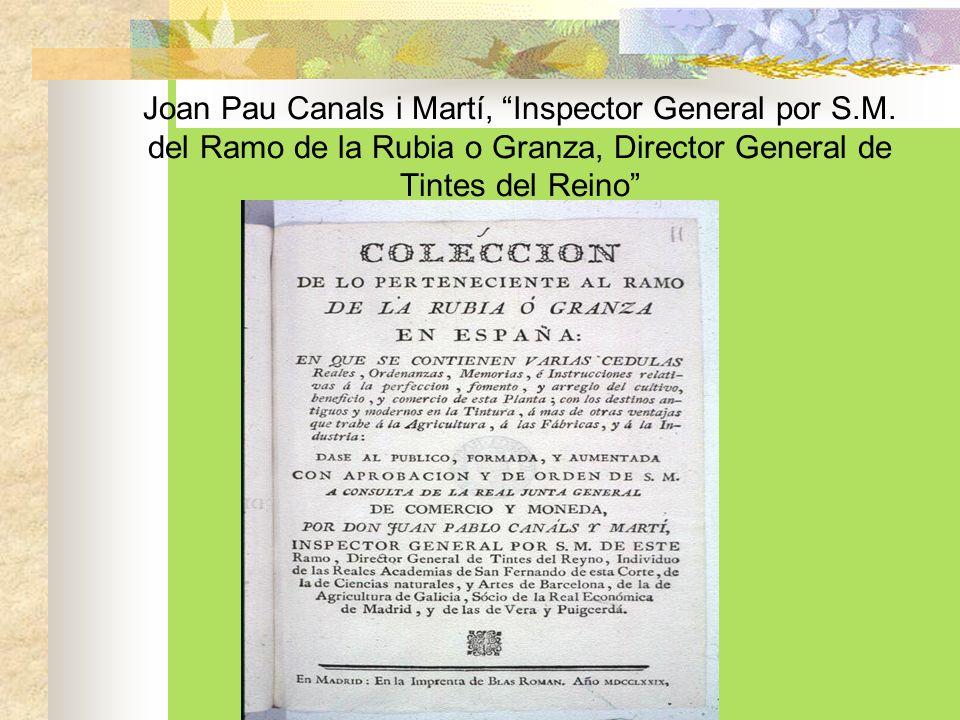 Canals desenvolupà un estudi exhaustiu sobre el conreu de la rubia o granza a Espanya, junt amb daltres plantes indígenes i colonials.