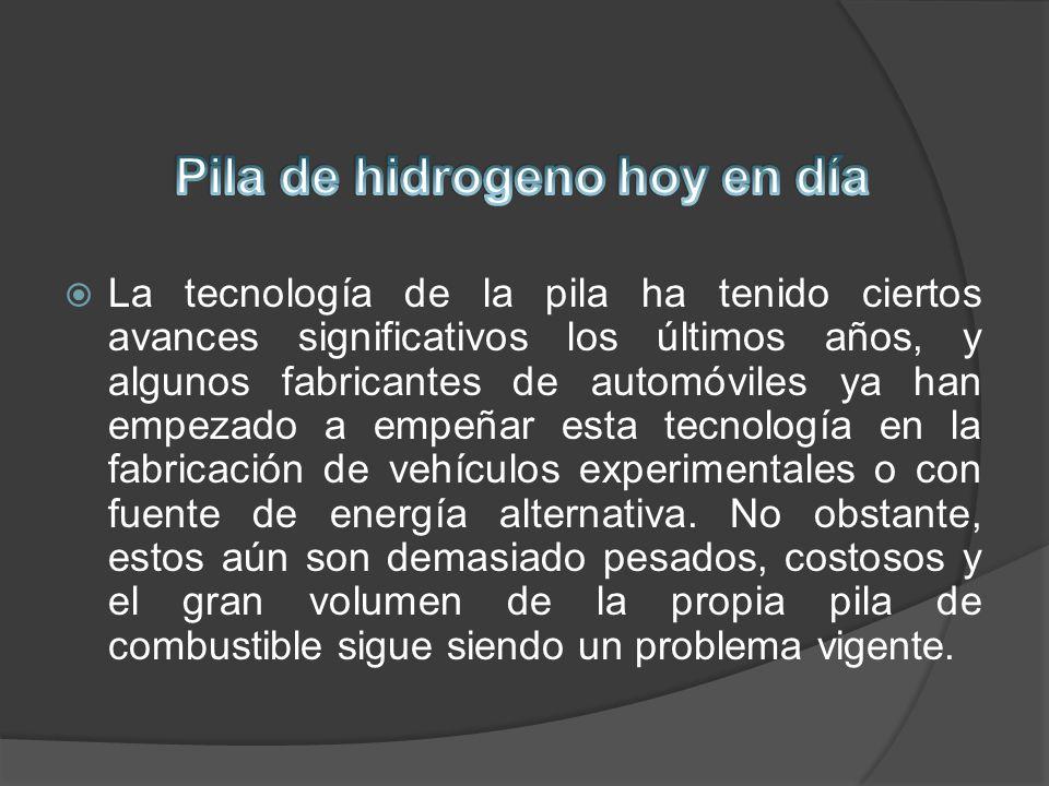 La tecnología de la pila ha tenido ciertos avances significativos los últimos años, y algunos fabricantes de automóviles ya han empezado a empeñar est
