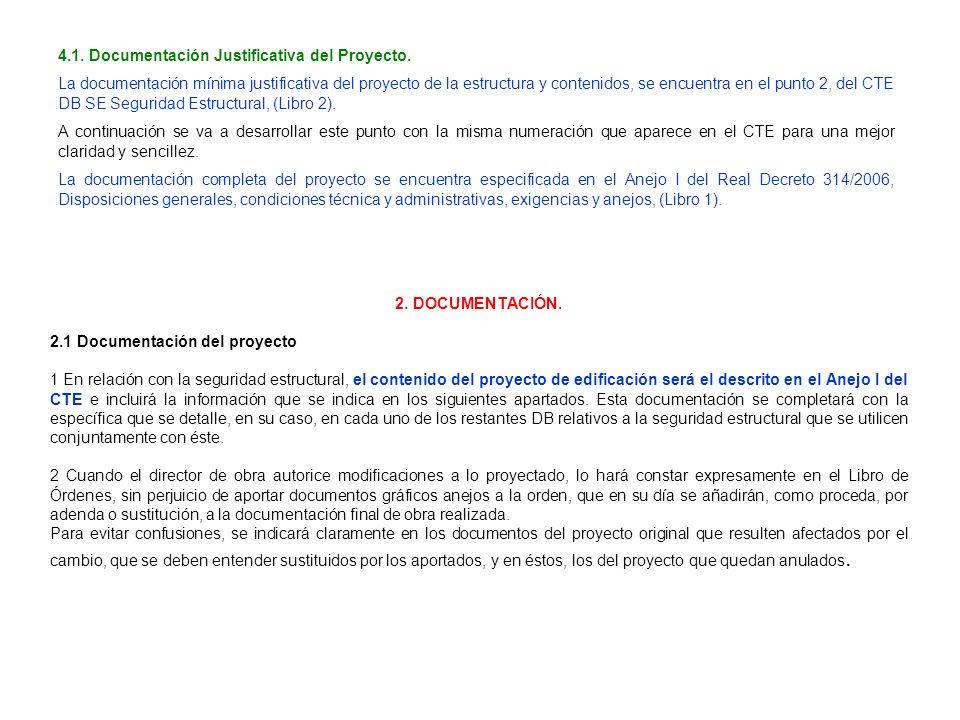 2. DOCUMENTACIÓN. 2.1 Documentación del proyecto 1 En relación con la seguridad estructural, el contenido del proyecto de edificación será el descrito