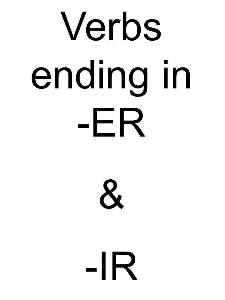 Verbs ending in -ER & -IR