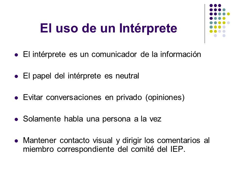 El uso de un Intérprete El intérprete es un comunicador de la información El papel del intérprete es neutral Evitar conversaciones en privado (opinion