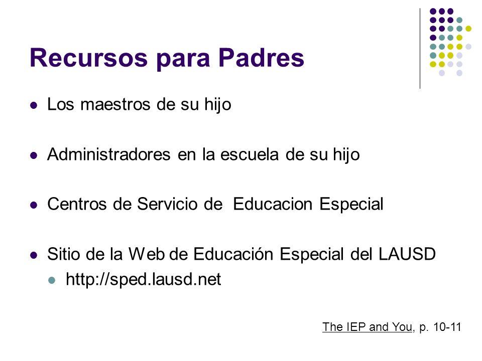 Recursos para Padres Los maestros de su hijo Administradores en la escuela de su hijo Centros de Servicio de Educacion Especial Sitio de la Web de Edu
