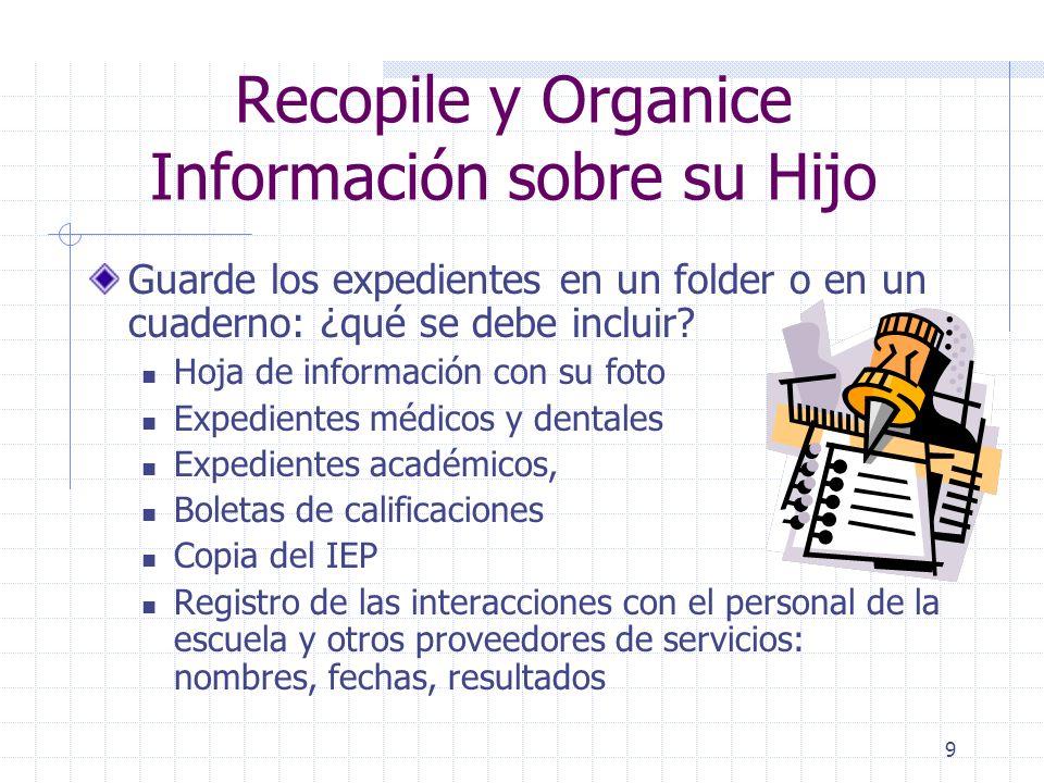 9 Recopile y Organice Información sobre su Hijo Guarde los expedientes en un folder o en un cuaderno: ¿qué se debe incluir.