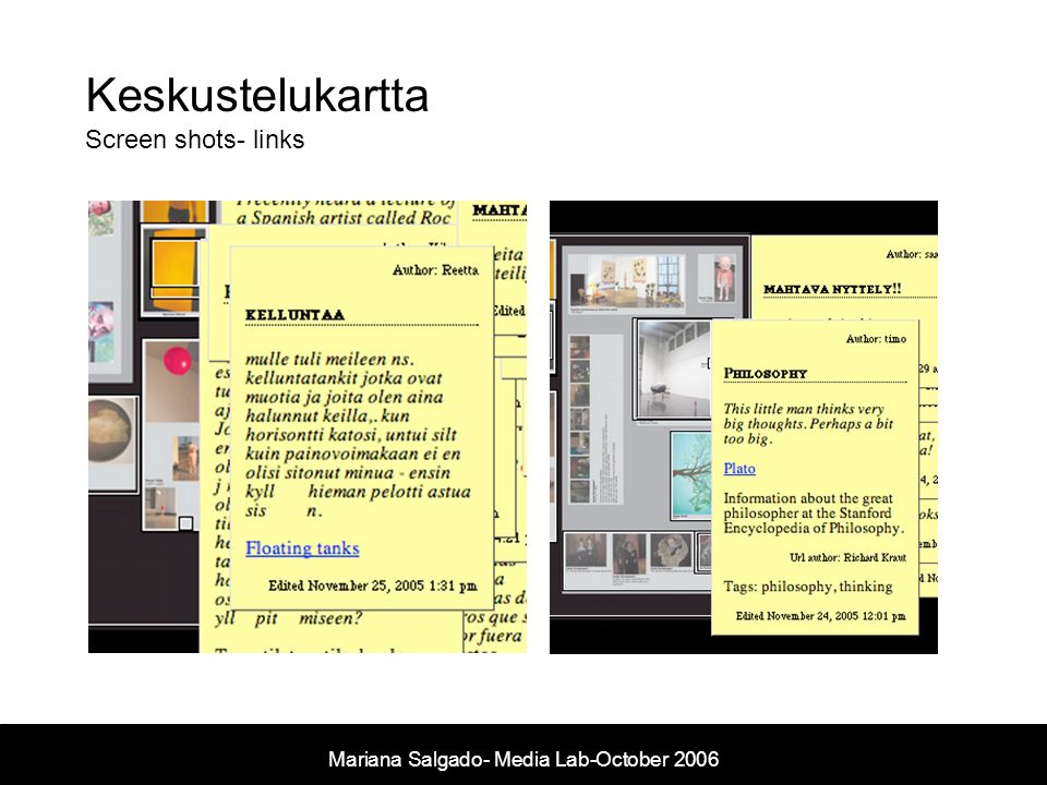 Mariana Salgado- Media Lab- November 2005 Keskustelukartta Screen shots- links Mariana Salgado- Media Lab-October 2006