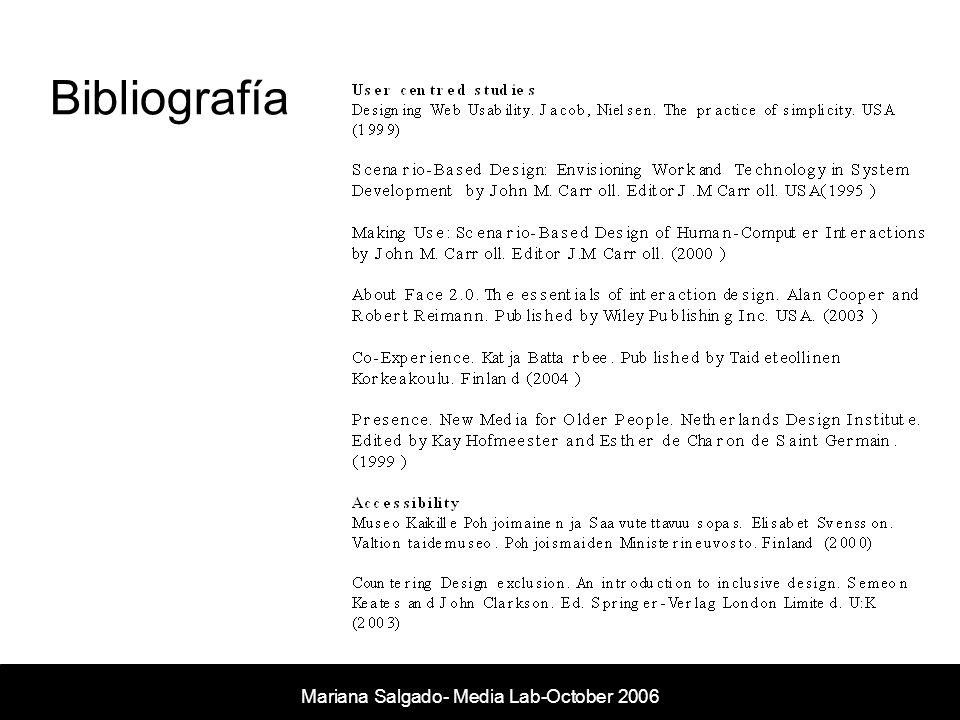 Bibliografía Mariana Salgado- Media Lab- November 2005 Mariana Salgado- Media Lab-October 2006