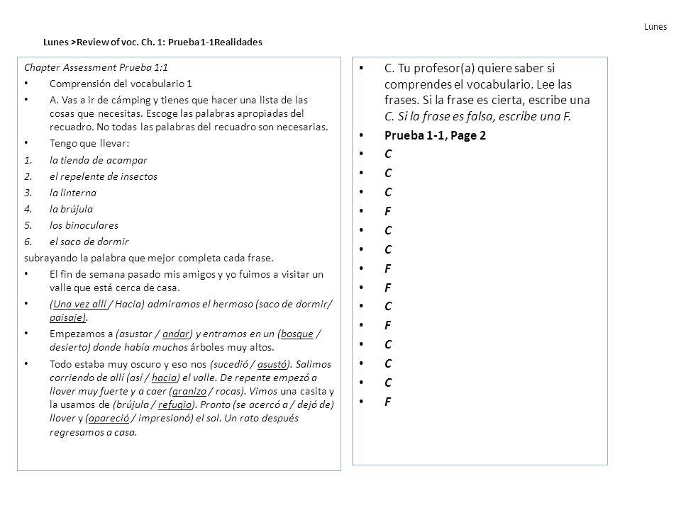 Lunes Lunes >Review of voc. Ch. 1: Prueba 1-1Realidades Chapter Assessment Prueba 1:1 Comprensión del vocabulario 1 A. Vas a ir de cámping y tienes qu