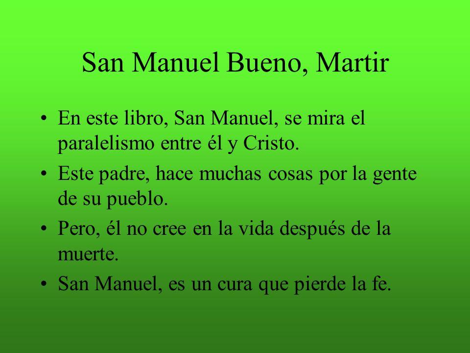San Manuel Bueno, Martir Ángela Carballino cuenta la historia del cura de su pueblo, (Valverde de Lucerna), Don Manuel. Diversas situaciones le muestr