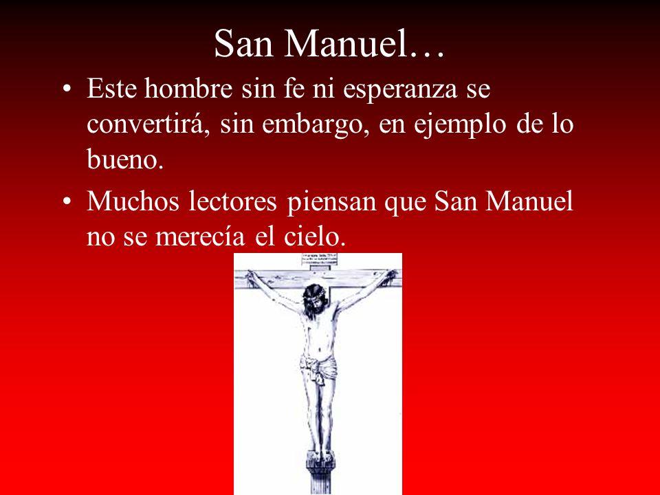 San Manuel Bueno, Martir En este libro, San Manuel, se mira el paralelismo entre él y Cristo. Este padre, hace muchas cosas por la gente de su pueblo.