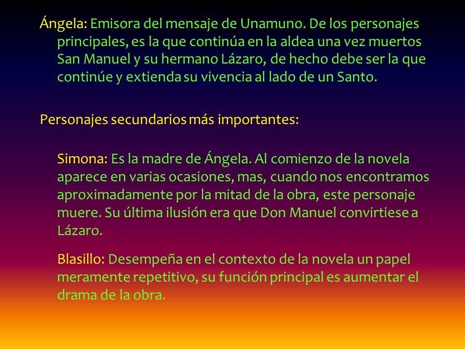 Personajes San Manuel Bueno, mártir: Sin duda es un personaje fundamental para la obra. Su denominación lo dice todo de él. San, hace referencia al co