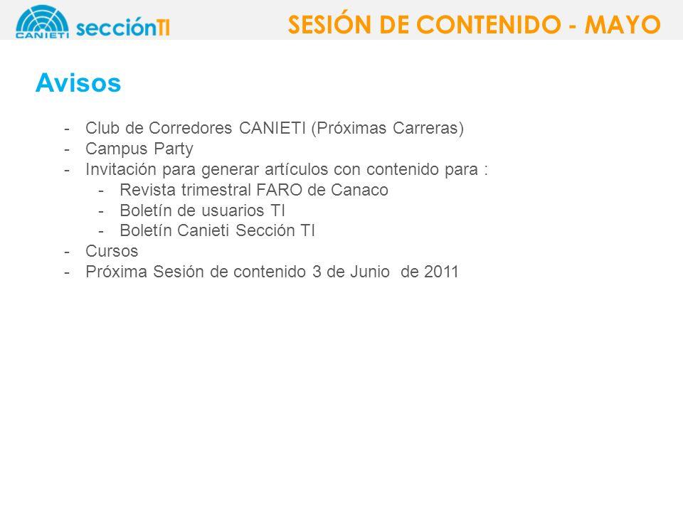 Avisos -Club de Corredores CANIETI (Próximas Carreras) -Campus Party -Invitación para generar artículos con contenido para : -Revista trimestral FARO