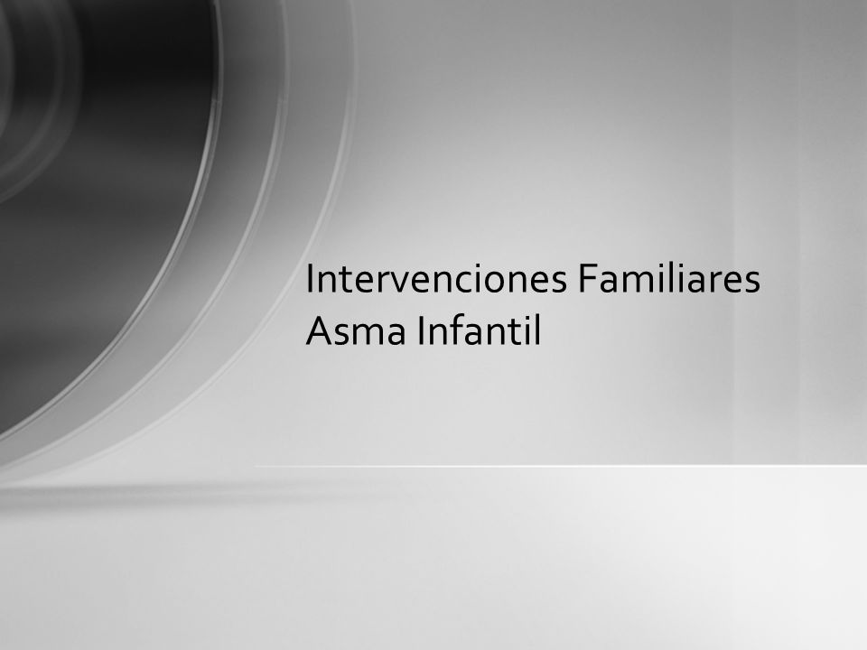 Evidencia Disponible Evidencia de Intervenciones familiares educacionales: –Mejoran parámetros fisiológicos (1) –Mejoran adherencia a tto (2,3) –Disminución en número de crisis (2,3) (1)Fam Process.