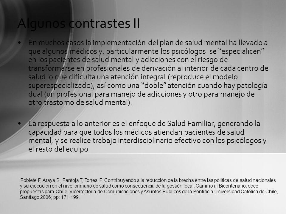 En muchos casos la implementación del plan de salud mental ha llevado a que algunos médicos y, particularmente los psicólogos se especialicen en los p