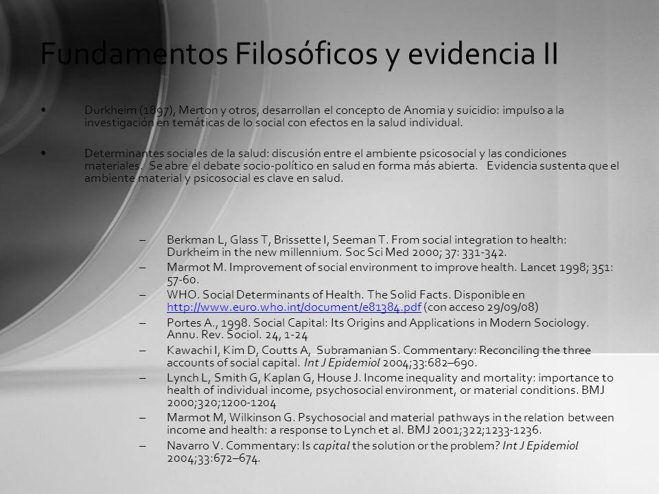 Fundamentos Filosóficos y evidencia II Durkheim (1897), Merton y otros, desarrollan el concepto de Anomia y suicidio: impulso a la investigación en te