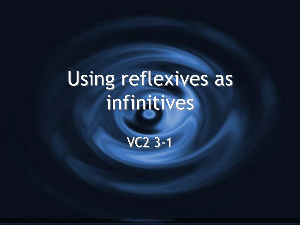 Using reflexives as infinitives VC2 3-1