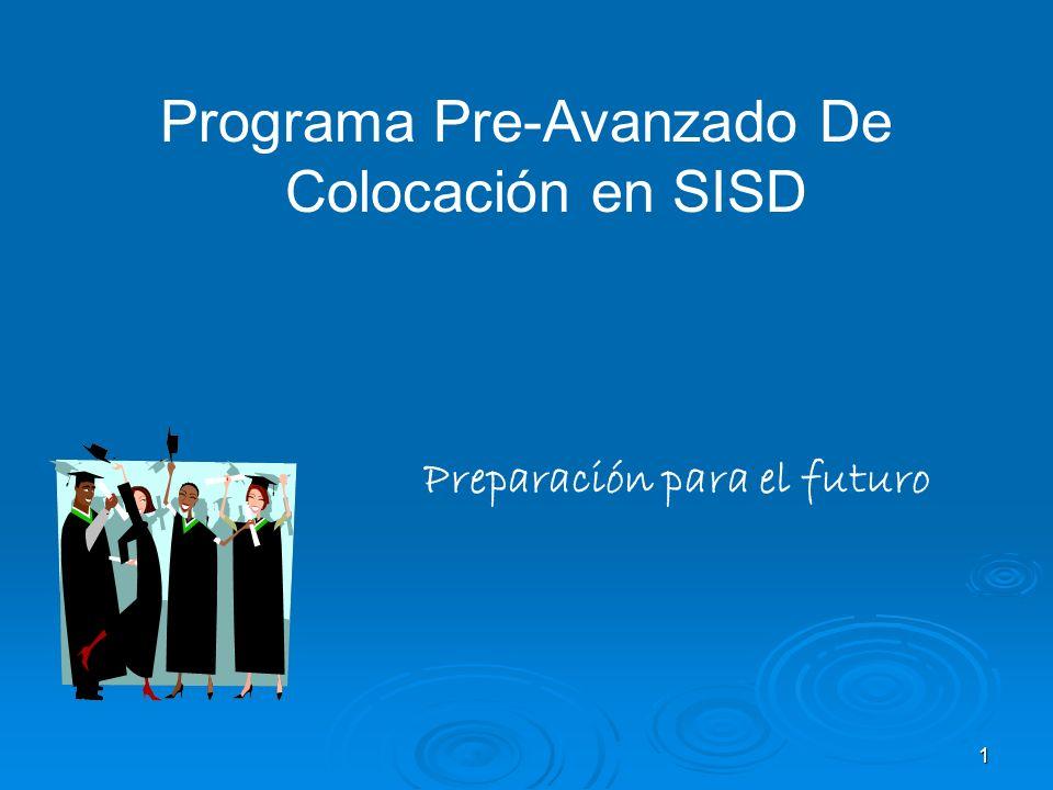 1 Programa Pre-Avanzado De Colocación en SISD Preparación para el futuro