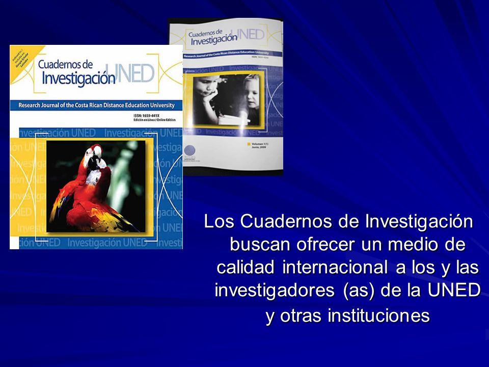 Los Cuadernos de Investigación buscan ofrecer un medio de calidad internacional a los y las investigadores (as) de la UNED y otras instituciones