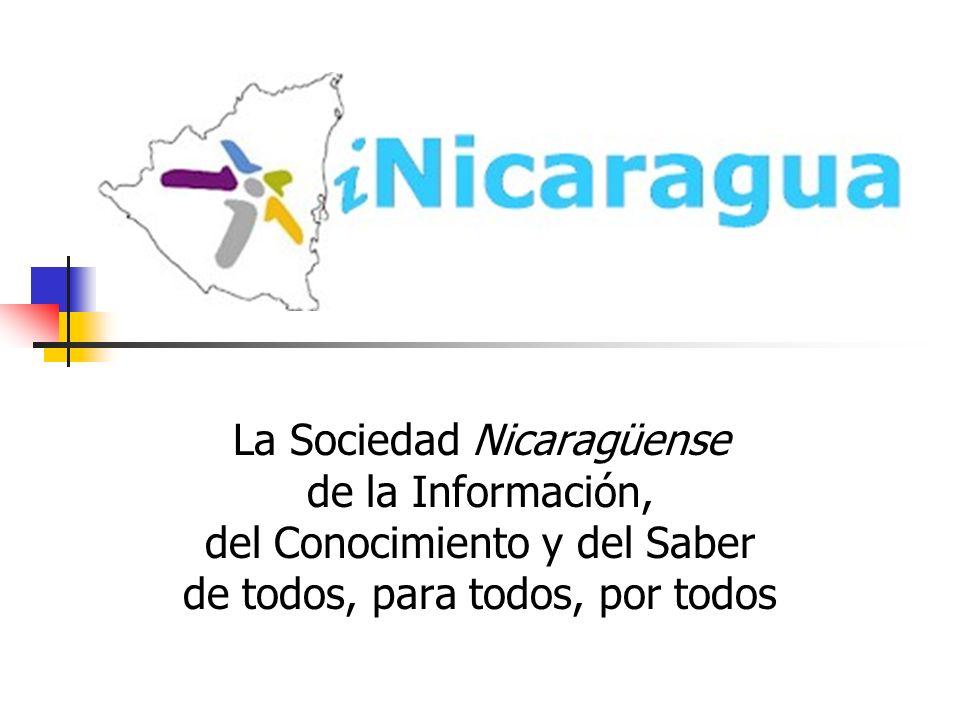 La Sociedad Nicaragüense de la Información, del Conocimiento y del Saber de todos, para todos, por todos