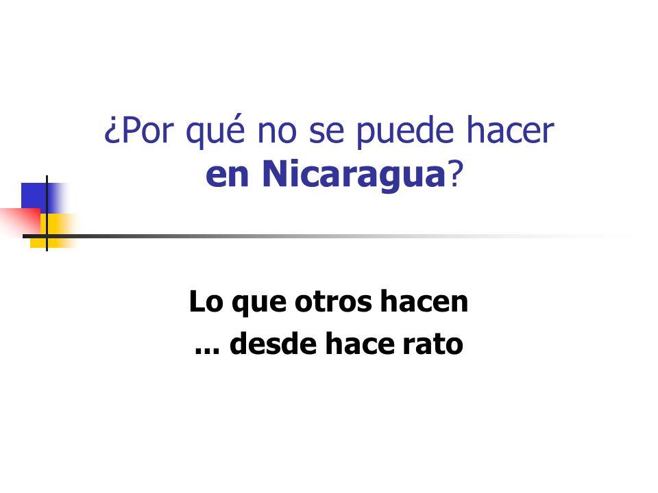 ¿Por qué no se puede hacer en Nicaragua? Lo que otros hacen... desde hace rato