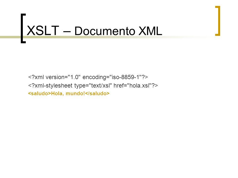 XSLT – Documento XML Hola, mundo!
