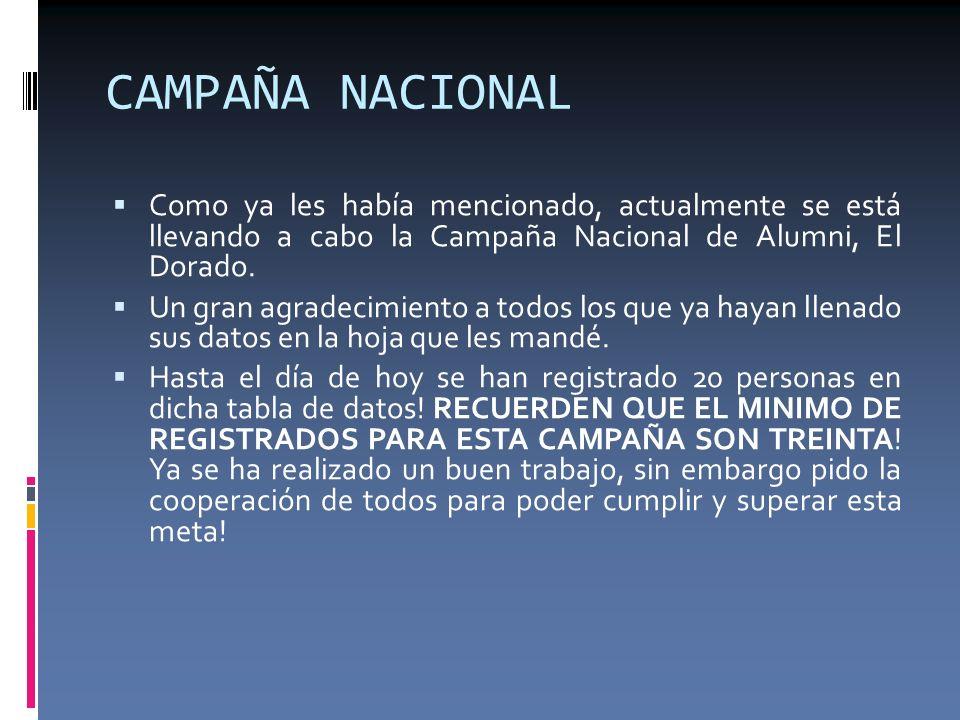 CAMPAÑA NACIONAL Como ya les había mencionado, actualmente se está llevando a cabo la Campaña Nacional de Alumni, El Dorado. Un gran agradecimiento a