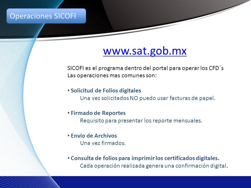 SICOFI es el programa dentro del portal para operar los CFD´s Las operaciones mas comunes son: Solicitud de Folios digitales Una vez solicitados NO puedo usar facturas de papel.