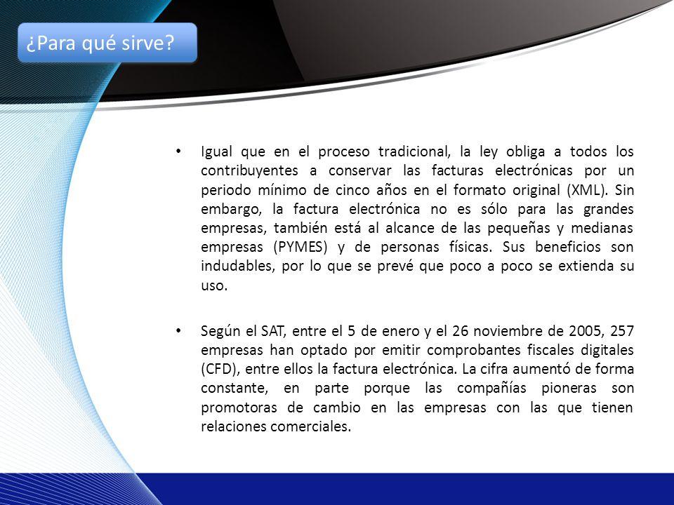 Igual que en el proceso tradicional, la ley obliga a todos los contribuyentes a conservar las facturas electrónicas por un periodo mínimo de cinco años en el formato original (XML).