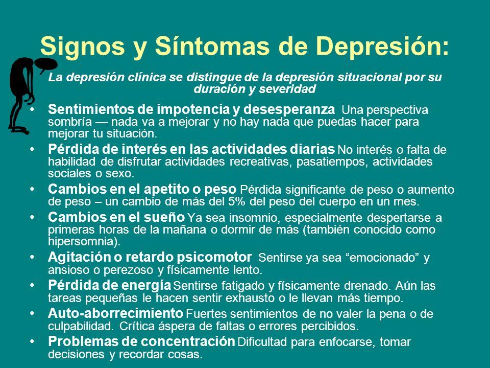Signos y Síntomas de Depresión: La depresión clínica se distingue de la depresión situacional por su duración y severidad Sentimientos de impotencia y