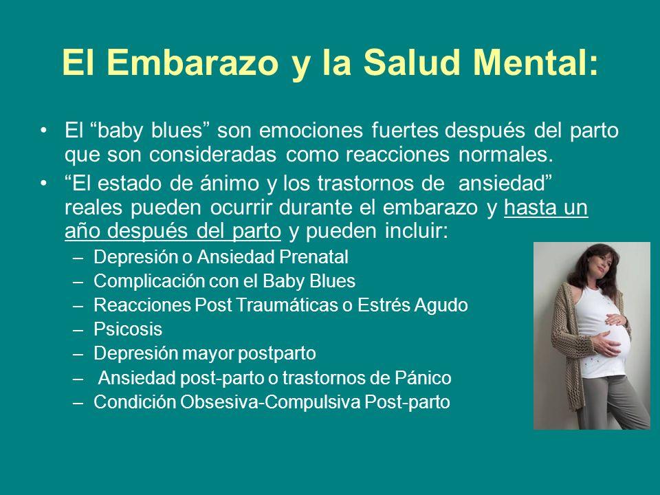 El Embarazo y la Salud Mental: El baby blues son emociones fuertes después del parto que son consideradas como reacciones normales. El estado de ánimo