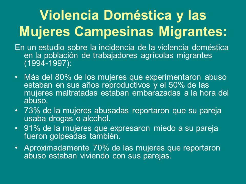 Violencia Doméstica y las Mujeres Campesinas Migrantes: En un estudio sobre la incidencia de la violencia doméstica en la población de trabajadores ag