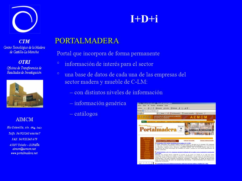 Z PORTALMADERA Portal que incorpora de forma permanente °información de interés para el sector °una base de datos de cada una de las empresas del sect