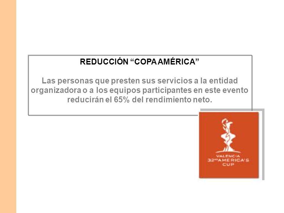 REDUCCIÓN COPA AMÉRICA Las personas que presten sus servicios a la entidad organizadora o a los equipos participantes en este evento reducirán el 65%