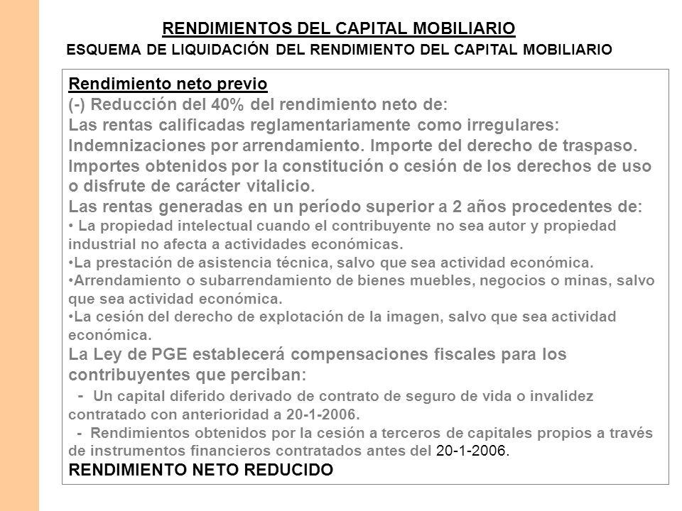 RENDIMIENTOS DEL CAPITAL MOBILIARIO ESQUEMA DE LIQUIDACIÓN DEL RENDIMIENTO DEL CAPITAL MOBILIARIO Rendimiento neto previo (-) Reducción del 40% del re