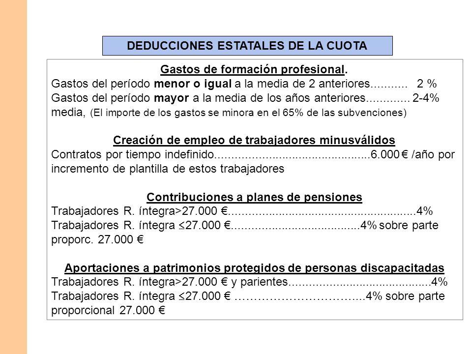 DEDUCCIONES ESTATALES DE LA CUOTA Gastos de formación profesional. Gastos del período menor o igual a la media de 2 anteriores........... 2 % Gastos d