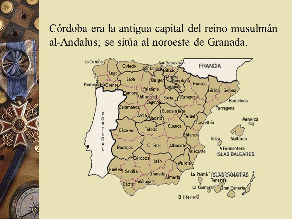 Córdoba era la antigua capital del reino musulmán al-Andalus; se sitúa al noroeste de Granada.