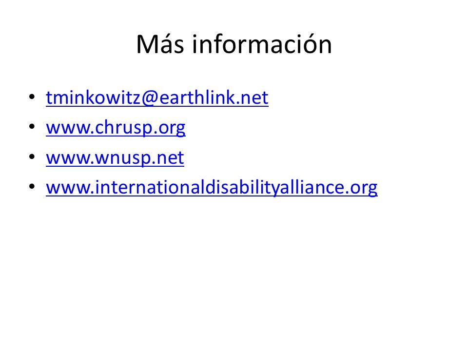 Más información tminkowitz@earthlink.net www.chrusp.org www.wnusp.net www.internationaldisabilityalliance.org