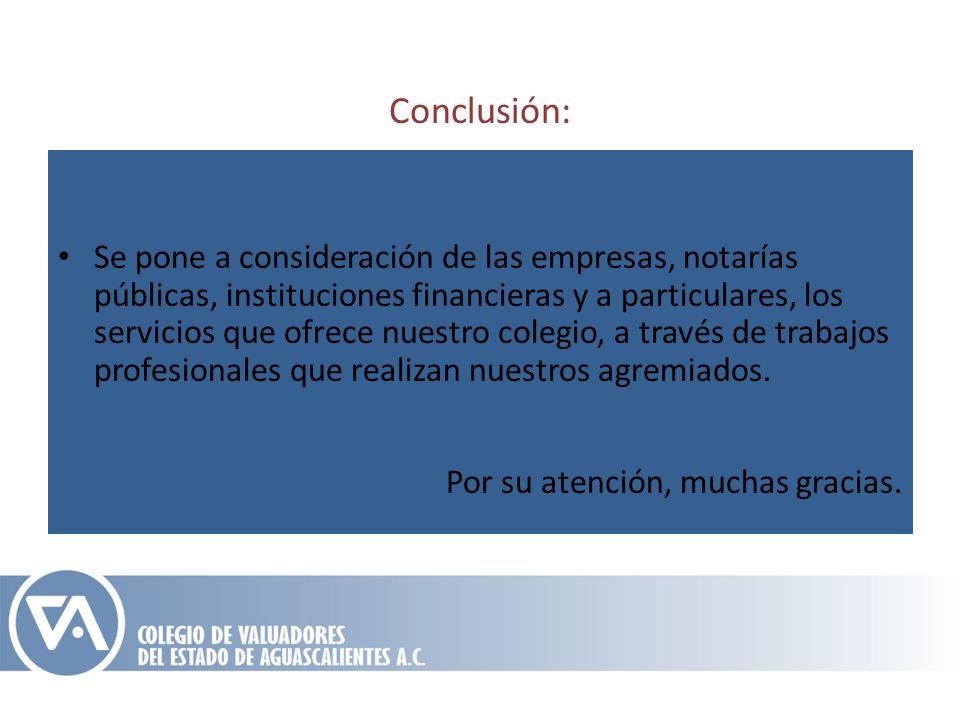 Conclusión: Se pone a consideración de las empresas, notarías públicas, instituciones financieras y a particulares, los servicios que ofrece nuestro c