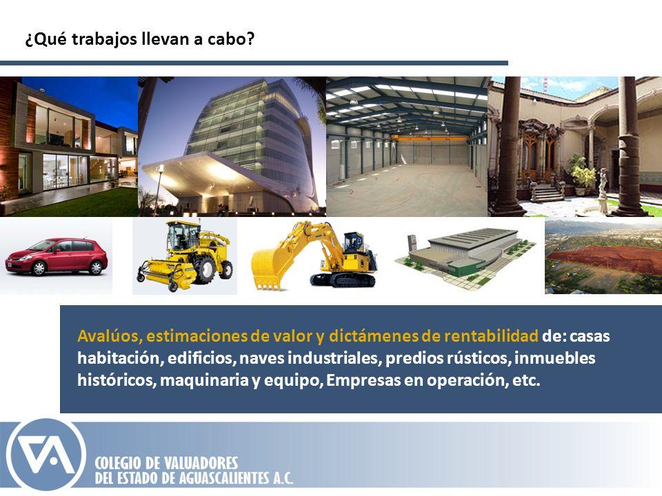 ¿Qué trabajos llevan a cabo? Avalúos, estimaciones de valor y dictámenes de rentabilidad de: casas habitación, edificios, naves industriales, predios