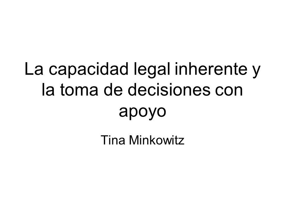 La capacidad legal inherente y la toma de decisiones con apoyo Tina Minkowitz